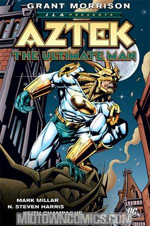 JUSTICE LEAGUE presents AZTEK by GRANT MORRISON (with mark millar)